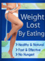 Thumbnail Weight Loss by Eating PLR Ebook  - Private Label Rights
