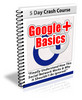 Thumbnail Google Plus Basics - 5 Day eCourse (PLR)