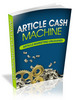 Thumbnail Article Cash Machine: Article Marketing Unleashed