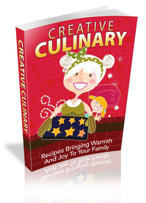 Product picture Creative Culinary: Recipes Bringing Warmth And Joy To Your Family!