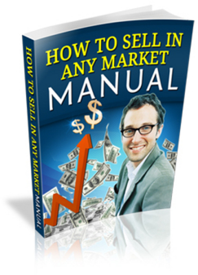 Product picture How To Sell In Any Market - Master Resale Rights Ebook